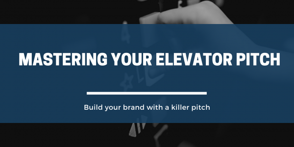 How to Master Your Elevator Pitch