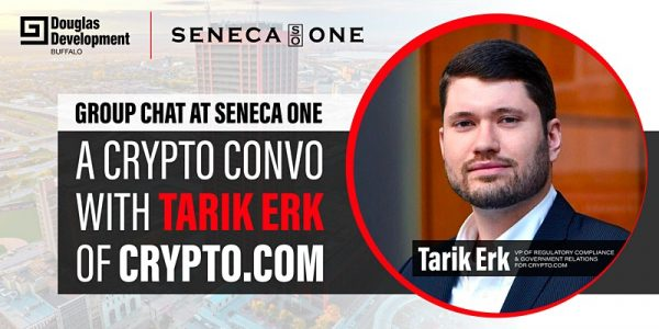 GROUP CHAT: Seneca One welcomes Tarik Erk of CRYPTO.COM